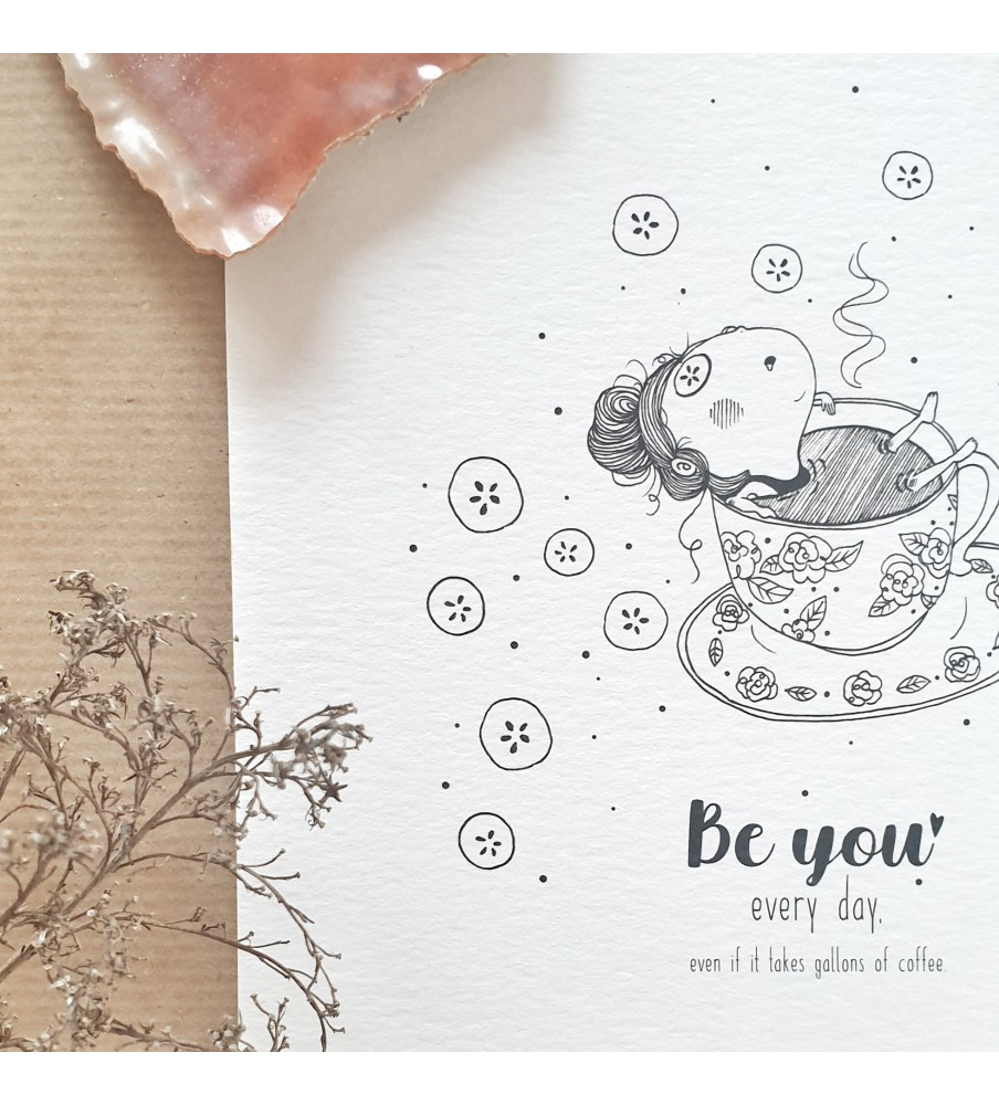 "Art print ""Be You Every Day"""